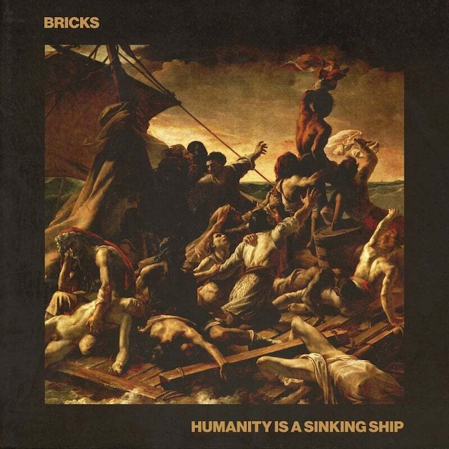 BRICKS  – Humanity Is A Sinking Ship(CASS)