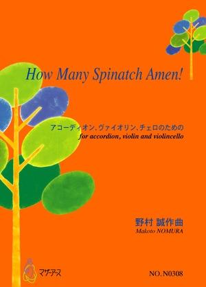 N0308 How Many Spinatch Amen!(バイオリン,アコーディオン,チェロ/野村誠/楽譜)