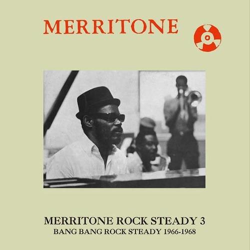 【ラスト1/LP】V.A. - Merritone Rock Steady 3: Bang Bang Rock Steady 1966-1968