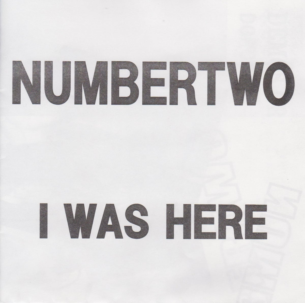 """numbertwo - I WAS HERE (7"""")"""