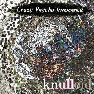 Crazy Psycho Innocence