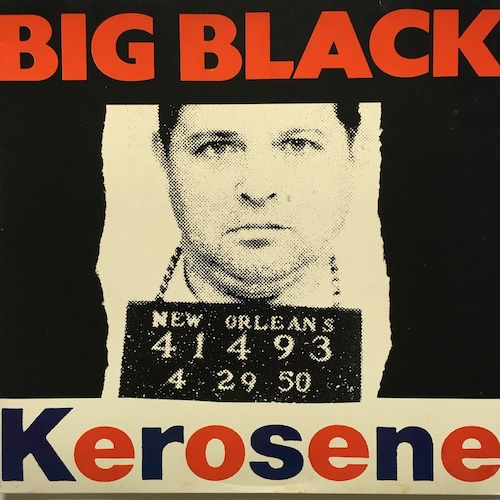 【LP・米盤】Big Black  /  Kerosene