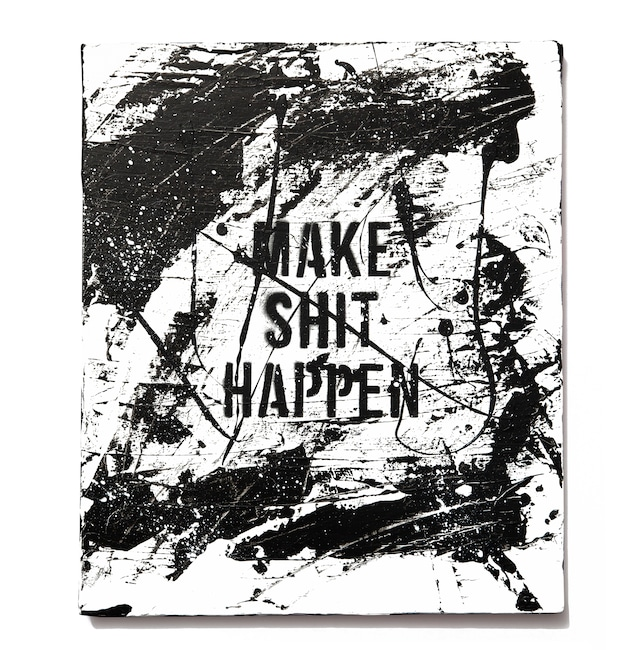 Abstract Painting: MAKE SH!T HAPPEN
