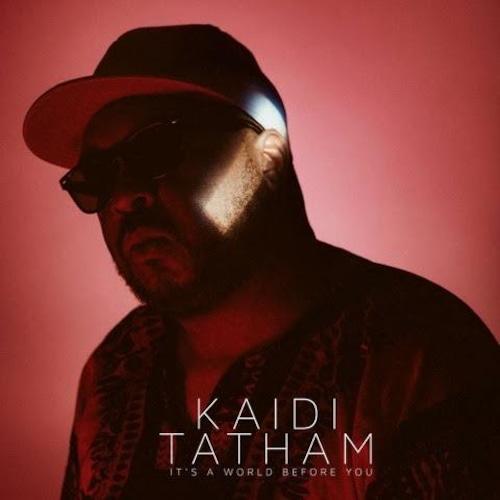 【LP】Kaidi Tatham - It's A World Before You