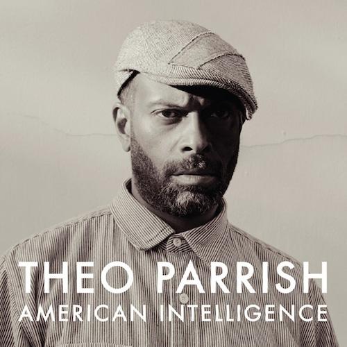 【LP】Theo Parrish - American Intelligence