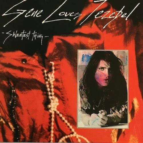 【12inch・英盤】Gene Loves Jezebel / Sweetest Thing