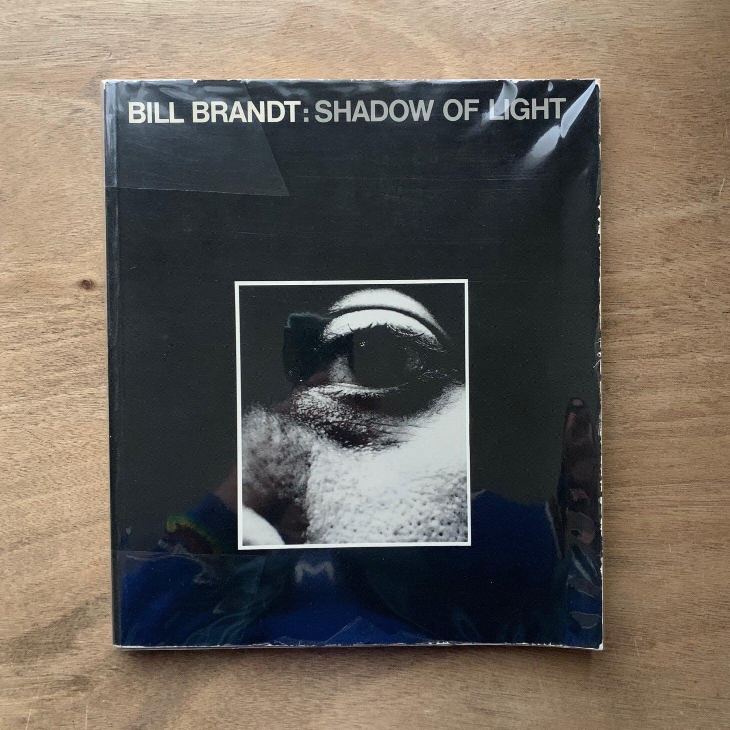 Shadow of Light シャドー・オブ・ライト / Brandt, Bill ビル・ブラント