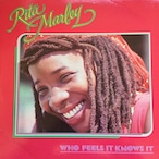 Rita Marley – Who Feels It Knows It