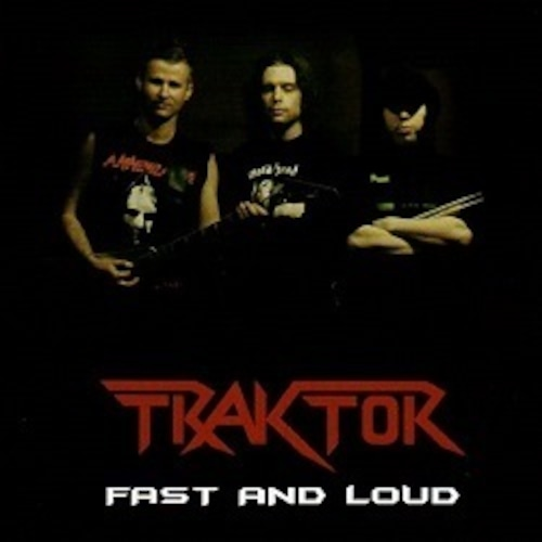 "TRAKTOR ""Fast and Loud"" (輸入盤)"