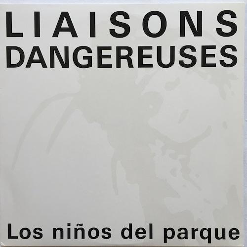 【12inch・独盤】Liaisons Dangereuses / Los Niños Del Parque