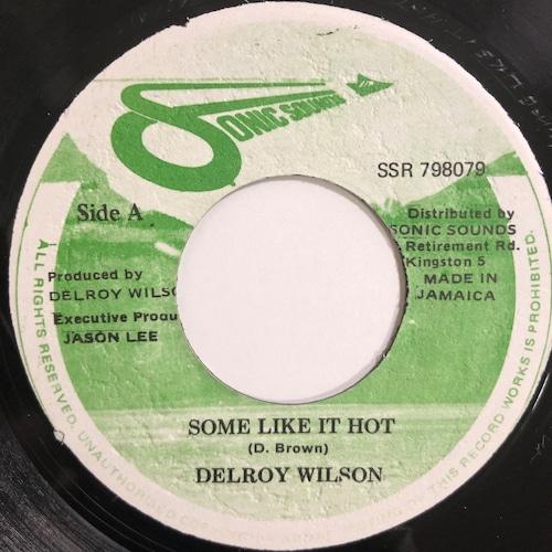 Delroy Wilson(ディロイウィルソン) - Some Like It Hot【7-20228】