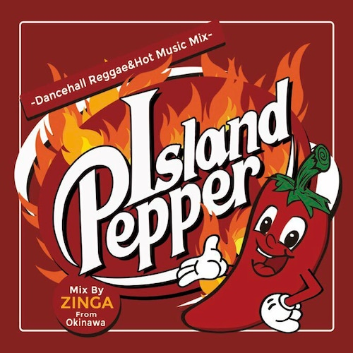 Island Pepper MIX CD /Mix by ZINGA【CD】