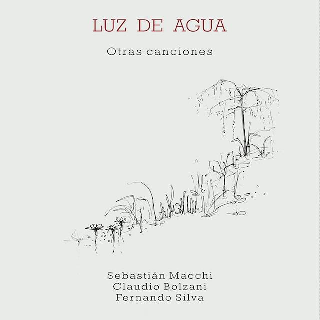 【CD】Sebastián Macchi/Claudio Bolzani/Fernando Silva「Luz de agua〜Otras canciones」(Bar Buenos Aires)