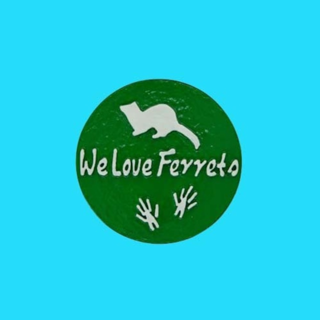 We Love Ferrets マグネットステッカー ⓸ キャスト製(直径80mm)(グリーン・文字:ホワイト)送料込み
