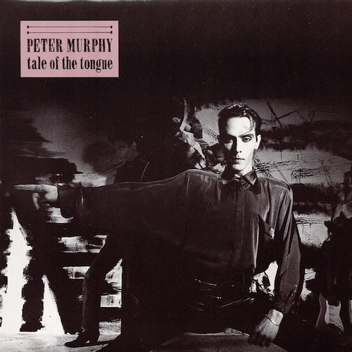 【7inch・英盤】Peter Murphy / Tales Of The Tongue (7inch)