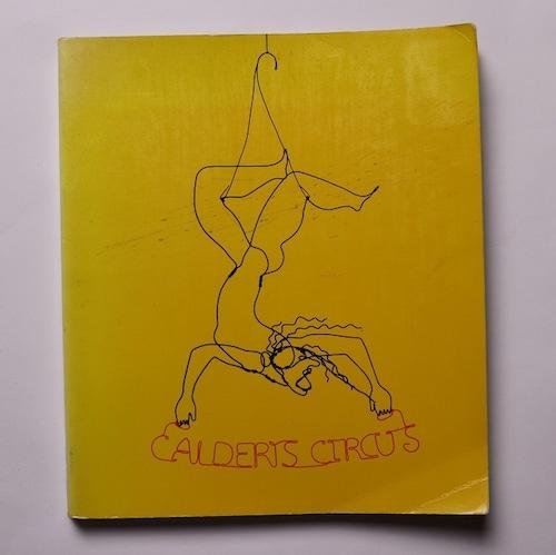 Calder's Circus Alexander Calder / Alexander Calder Jean Lipman