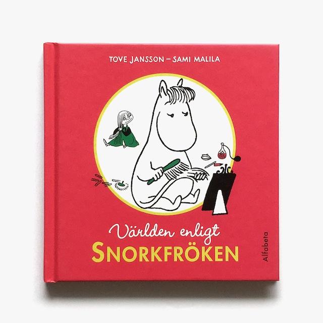 トーヴェ・ヤンソン:原作「Världen enligt Snorkfröken(スノークのおじょうさんの名言集)」《2011-01》