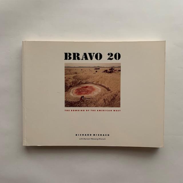 Bravo 20  The Bombing of the American West  / Richard Misrach , Myriam Weisang Misrach