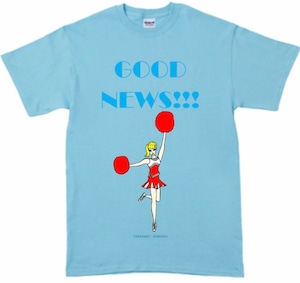 「GOOD NEWS!!! T-shirt 」スカイブルー