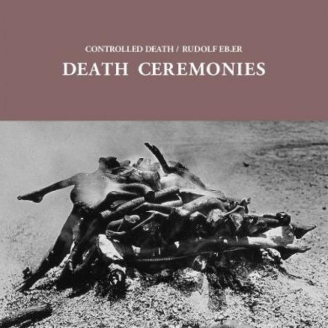 Controlled Death / Rudolf Eb.er - Death Ceremonies(LP)