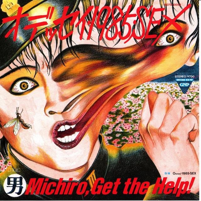 【7inch・国内盤】Michiro, Get The Help !(遠藤ミチロウ)  / オデッセイ・1985・SEX
