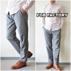 FOB FACTORY エフオービーファクトリー  F0497  デパーチャー プラス パンツ  トラウザーパンツ