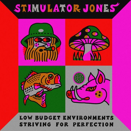 【LP】Stimulator Jones - Low Budget Environments Striving for Perfection