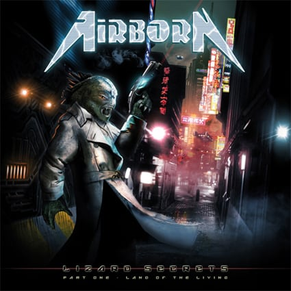 """AIRBORN """"Lizard Secrets 〜Part One – Land Of The Living〜"""""""