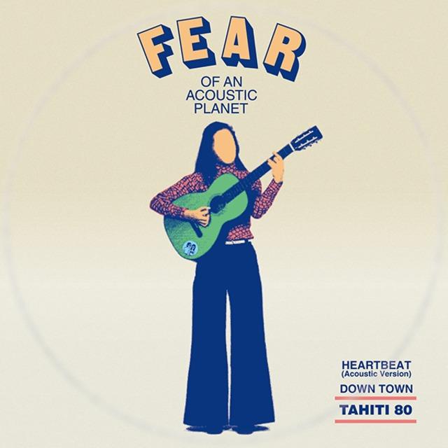 [新品7inch]  TAHITI 80 - Fear Of An Acoustic Planet EP