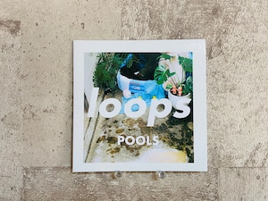 POOLS / loops