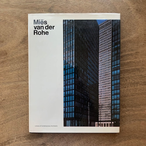 Mies van der Rohe ミース・ファン・デル・ローエ / 現代建築家シリーズ