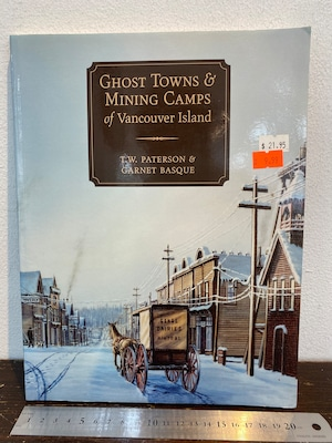 GHOST TOWNS&MINING CAMPS of Vancouver Island