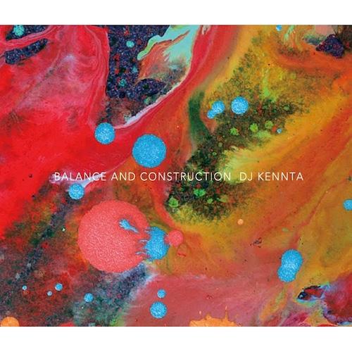 【CD】DJ KENNTA - Balance And Construction