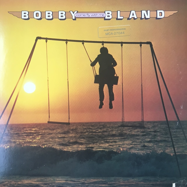 Bobby Bland – Come Fly With Me