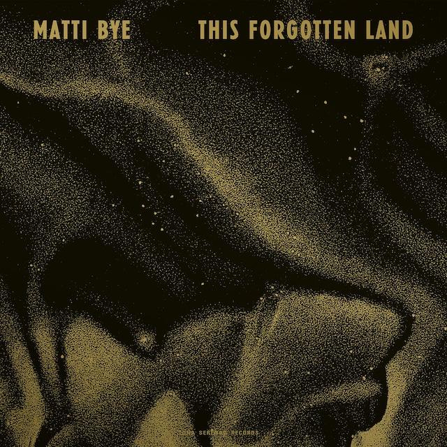 Matti Bye『This Forgotten Land』(Tona Serenad)