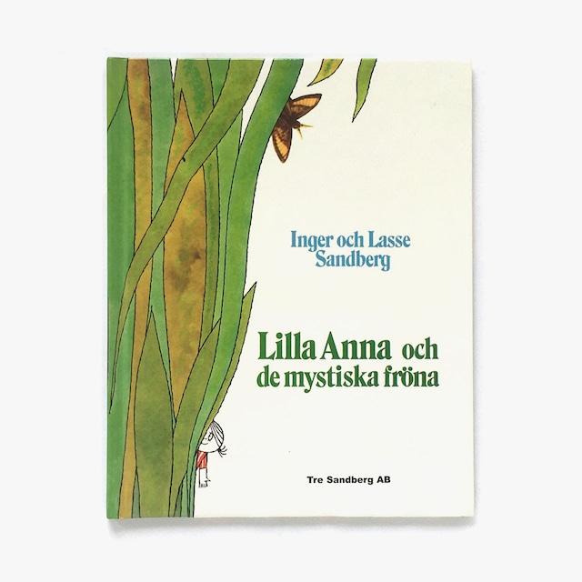 インゲル&ラッセ・サンドベリィ「Lilla Anna och de mystiska fröna(アンナちゃんとびっくりたね)」《2006-01》