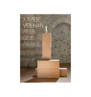 XAVIER VEILHAN - PLUS QUE PIERRE(2019)