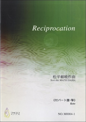 M0004 Reciprocation(箏、三味線、尺八/松平頼暁/楽譜)