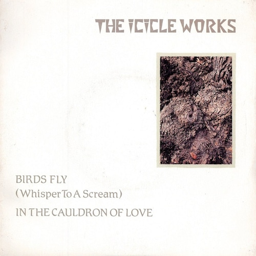 【7inch・英盤】The Icicle Works / Birds Fly (Whisper To A Scream)