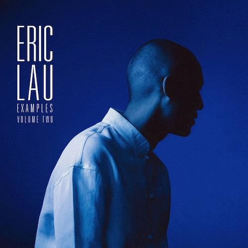 【LP】Eric Lau - Examples Volume Two
