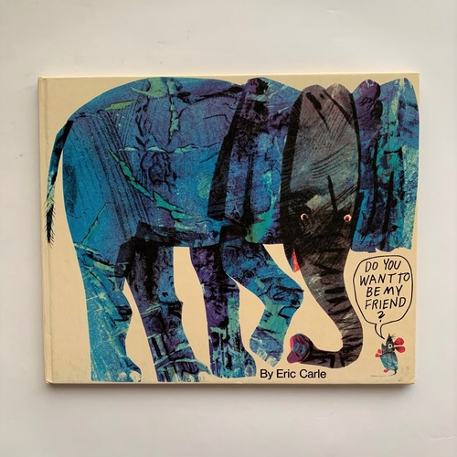 Do you want to be my friend? / Eric Carle