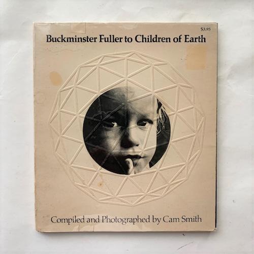 Buckminster Fuller to Children of Earth  / バックミンスター・フラー