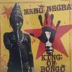 King Of Bongo / Mano Negra