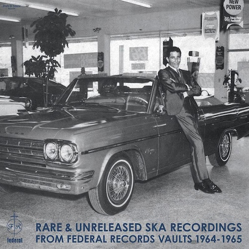 【LP】V.A. - Rare & Unreleased Ska Recordings from Federal Records Vaults 1964-1965