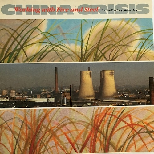 【LP・英盤】China Crisis / Working With Fire And Steal