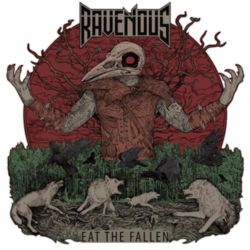 """RAVENOUS """"Eat The Fallen"""""""