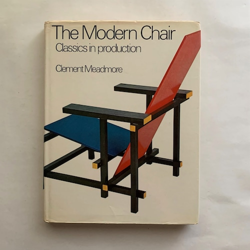 The modern chair: classics in production / Clement Meadmore