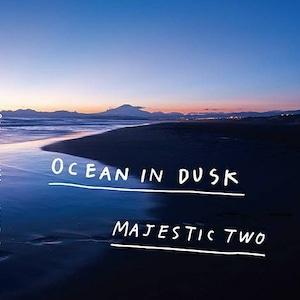 MAJESTIC TWO / OCEAN IN DUSK ☆特典でMIXCD付き