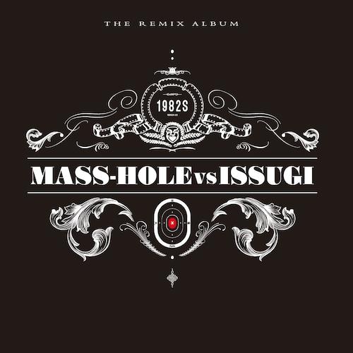 【LP】MASS-HOLE VS ISSUGI - 1982s(The Remix Album)