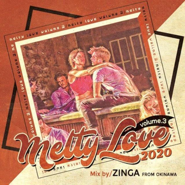 MELTY LOVE 2020 / ZINGA